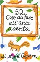 52 cose da fare all'aria aperta