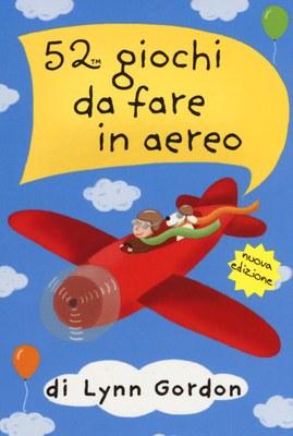 52 giochi da fare in aereo. Carte. Ediz. illustrata