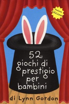 52 giochi di prestigio per bambini. Carte