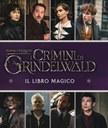 Animali Fantastici - I crimini di Grindelwald. Il libro magico