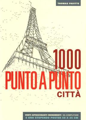 Città. 1000 punto a punto. Ediz. illustrata. Con Poster
