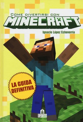 Come divertirsi con Minecraft. Ediz. illustrata