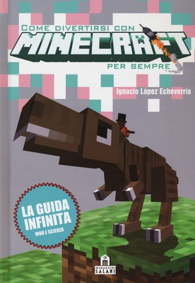 Come divertirsi con Minecraft per sempre