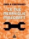 Crea e Costruisci. Le tue meraviglie Minecraft