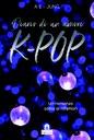 Diario di un amore K-Pop. Un romanzo BTS 100% non ufficiale