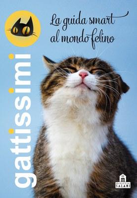 Gattissimi. La guida smart al mondo felino
