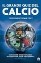 Il grande quiz del calcio. Edizione ufficiale FIFA
