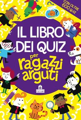 Il libro dei quiz per ragazzi arguti