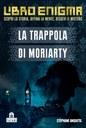 La trappola di Moriarty. Libro enigma