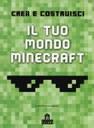 Minecraft - Crea il tuo mondo