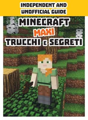 Minecraft - Maxi trucchi e segreti