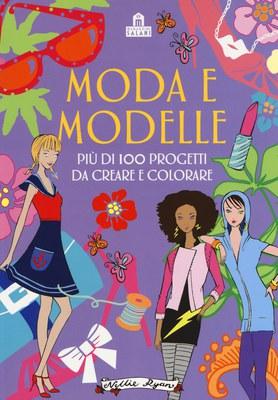 Moda e modelle più di 100 disegni da creare e colorare