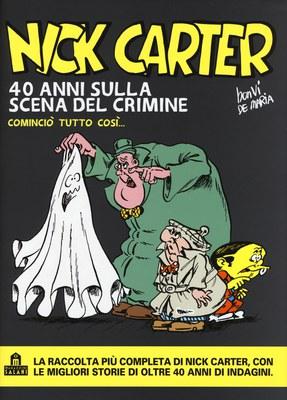 NICK CARTER - 40 ANNI SULLA SCENA DEL CRIMINE