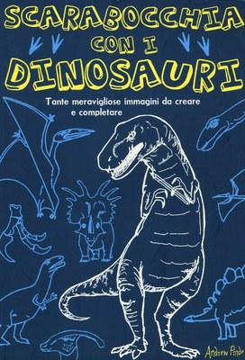 Scarabocchia con i dinosauri. Ediz. illustrata