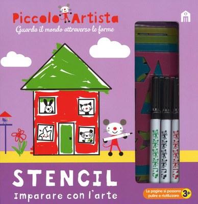 Stencil. Imparare con l'arte. Piccolo artista. Ediz. illustrata. Con gadget