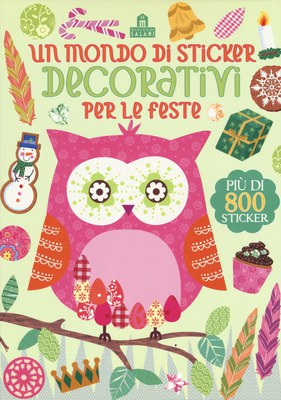Un mondo di sticker decorativi per le feste. Ediz. illustrata