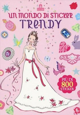 Un mondo di sticker trendy. Ediz. illustrata