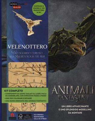 Velenottero. Animali fantastici e dove trovarli. Uno sguardo curioso alla magizoologia del film. Ediz. a colori. Con gadget